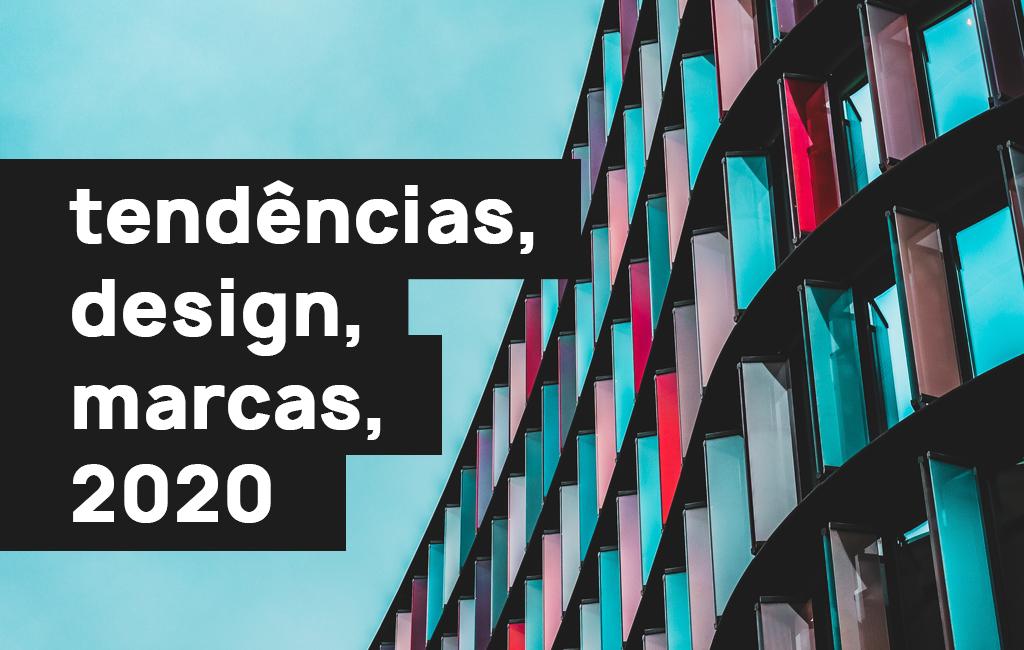 fachada de prédio colorida com o texto tendência, design, marcas, 2020
